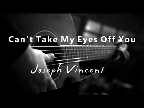 Cant Take My Eyes Off You Joseph Vincent Acoustic Karaoke