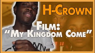 My Kingdom Come (extended version) [Official Movie] H-Crown 52 Hoover Gangster Crips story