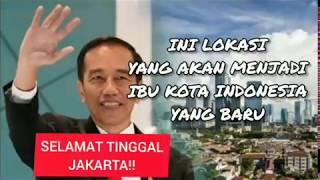 LOKASI IBU KOTA BARU INDONESIA TELAH DIPUTUSKAN!! INI DIA LOKASINYA.. KAMU HARUS TAU!!