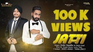 Jatti || New Punjabi Songs 2017 || Inder sandhu & Daljit Attal || Latest Punjabi Songs 2017
