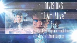Divisions (As Oceans Shatter) - I Am Alive (Feat. Josh Grosscup & Finch Flores of Megosh)