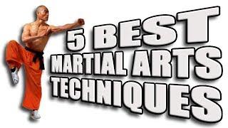 Top 5 Best Martial Arts Techniques