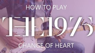 The 1975 Change Of Heart Cover - Guitar Lesson
