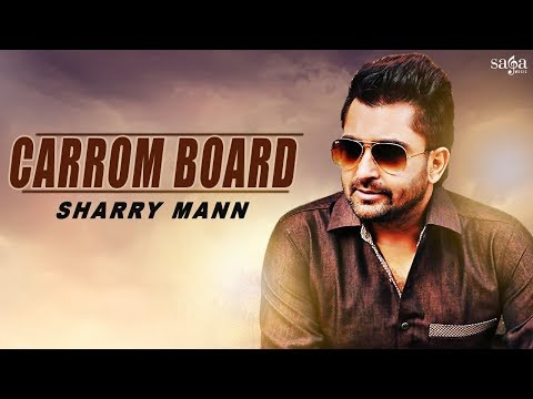 SHARRY MANN : Carrom Board (Full Song) | Latest Punjabi Song 2016 | SagaHits