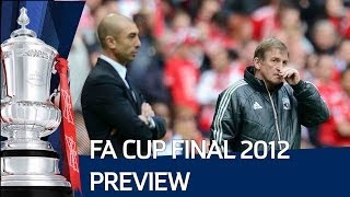 FA Cup Final 2012 | FATV Chelsea Team Preview