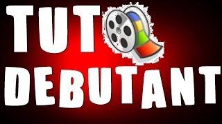[TUTO] [FR] Comment utiliser Windows Movie Maker DEBUTANTS Logiciel de montage GRATUIT