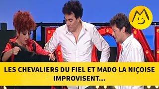 Les Chevaliers du Fiel et Mado la niçoise improvisent...