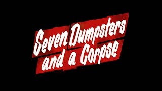 Seven Dumpsters And A Corpse - Trailer (2007)