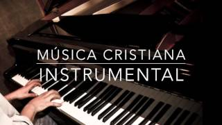 Christian Music 2016 - 1 HOUR  - Piano Instrumental (New)