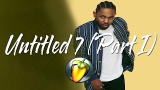 Kendrick Lamar - untitled 07 (Part I) (Instrumental Remake FL Studio)