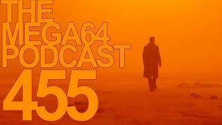 MEGA64 PODCAST: EPISODE 455