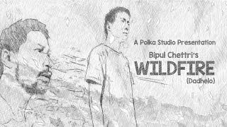 Bipul Chettri - Wildfire/Dadhelo (Official Music Video)