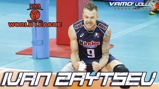 Ivan ZAYTSEV Highlights - 2016 World League FINALS
