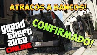 Gta online - FECHA CONFIRMADISIMA ATRACOS A BANCOS