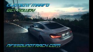 Clement Marfo - Get Rowdy (Need For Speed 2015 Soundtrack)