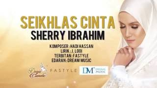 Seikhlas Cinta - Sherry Ibrahim (Official Lyric Video)