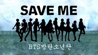 BTS (방탄소년단) - Save Me 【10人合唱】