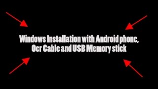 Windows instalation with adnroid device + USB memory Sick + OTG Cable