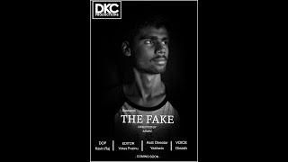 THE FAKE - Short film by DKC - || SESHANTH | ASWIN | DINESH | KAVIN | HAREESH | YOKES ||