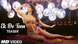 Official Song Teaser: Ek Do Teen Song |  Baaghi 2 | Jacqueline Fernandez | Video ►Releasing Soon