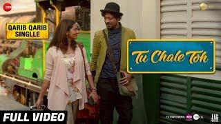 Tu Chale Toh - Full Video | Qarib Qarib Singlle | Irrfan | Parvathy | Papon | Rochak Kohli
