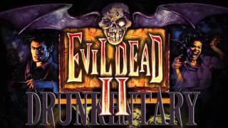 Evil Dead 2 - Death Twitch Drunkentary