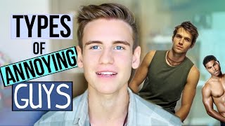 Types Of ANNOYING GUYS!