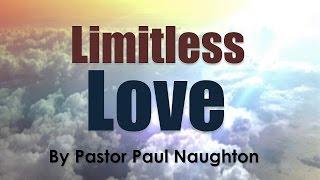 Limitless Love l Pastor Paul Naughton