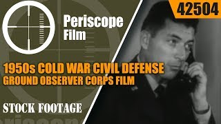 1950s COLD WAR CIVIL DEFENSE GROUND OBSERVER CORPS FILM