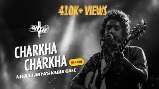 Neeraj Arya's Kabir Cafe   Charkha Charkha   GIFLIF