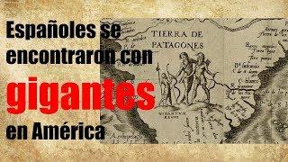 Españoles se encontraron con gigantes en América