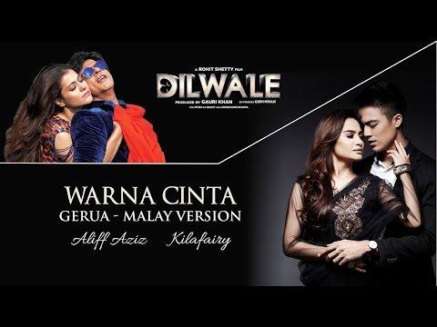 Xxx Mp4 Aliff Aziz Kilafairy Warna Cinta Gerua Malay Version From Dilwale Official Music Video 3gp Sex
