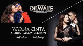 Aliff Aziz & Kilafairy - Warna Cinta (Gerua - Malay Version) [From