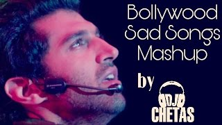 DJ Chetas - Sad Tears Mashup - Best Ever - Just Bollywood Mashups - Sad Songs