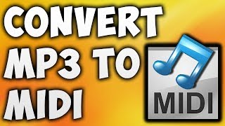 How To Convert MP3 To MIDI Online - Best MP3 To MIDI Converter [BEGINNER'S TUTORIAL]