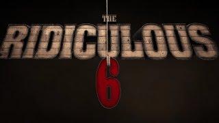 The Ridiculous 6 - Yippee yo yo yay