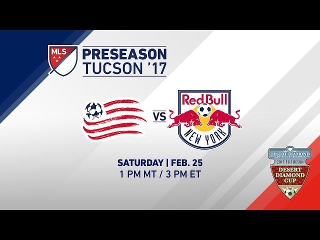 NE Revolution vs NY Red Bulls   Desert Diamond Cup 2017   LIVE