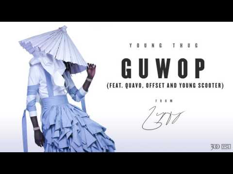 Young Thug Guwop feat. Quavo Offset and Young Scooter Official Audio