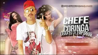 CHEFE CORINGA - DEIXA EU TE EMPURRAR ( MÚSICA NOVA ) PRODUÇÃO DE MARLEY NO BEAT
