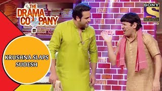 Krushna Slaps Sudesh  | The Drama Company