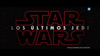 Star Wars:  Los Últimos Jedi. Teaser Tráiler En Español HD 1080P