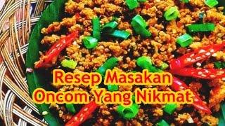 Resep Masakan Oncom Yang Nikmat