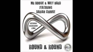 Mr Boogie & Wily Hard Feat Darian Crouse- Round & Round (Ondagroove Remix) Preview