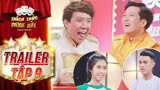 Thách thức danh hài 4| trailer tập 9: Trấn Thành,Trường Giang
