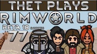 Thet Plays Rimworld Part 77: Long Range Minerals [Beta 18] [Modded]