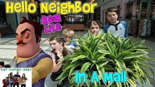 HELLO NEIGHBOR REAL LIFE IN A MALL / That YouTub3 Family