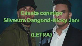 Silvestre Dangond, Nicky Jam - Cásate Conmigo (Letra)
