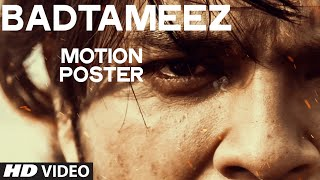 Badtameez Video Song (Motion Poster) | Ankit Tiwari, Sonal Chauhan | Coming soon..♫♫