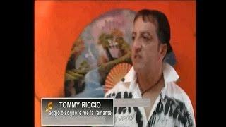 Tommy Riccio - Aggio bisogno 'e me fa l'amante (Official video)