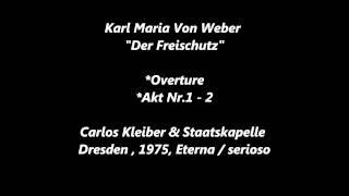 Weber, Der Freischutz , overture,,Kleiber